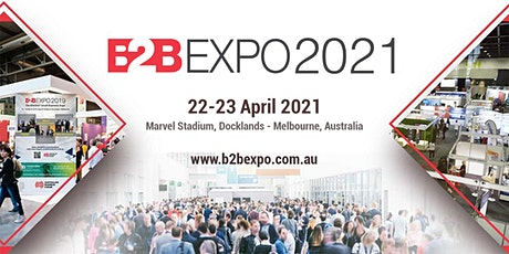 B2B EXPO 2021 Melbourne - Taking care of your business tickets