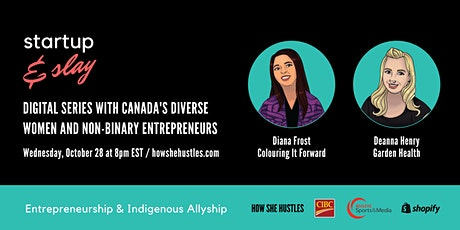 Startup & Slay by How She Hustles - Entrepreneurship & Indigenous Allyship tickets