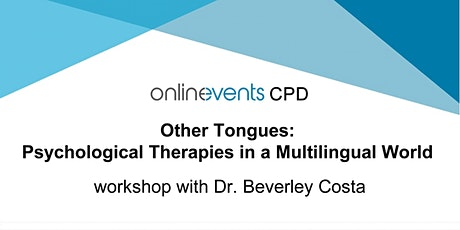 Other Tongues Workshop - Psychological Therapies in a Multilingual World tickets