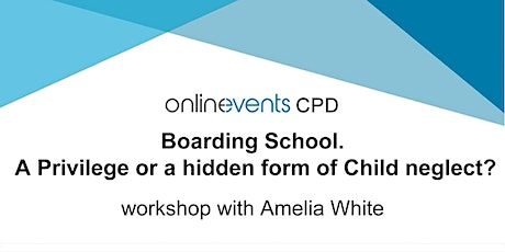 Boarding School. A Privilege or a hidden form of Child neglect? tickets
