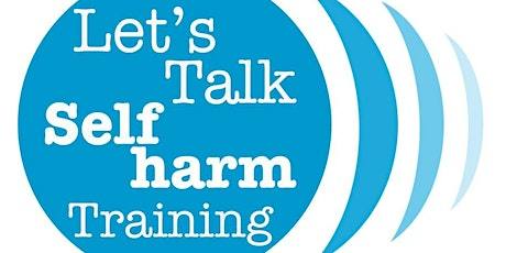 ONLINE Children & Young People Self Harm Awareness and Prevention training tickets