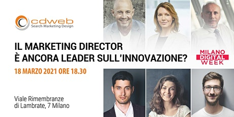 Il Marketing Director è ancora leader sull'Innovazione? tickets