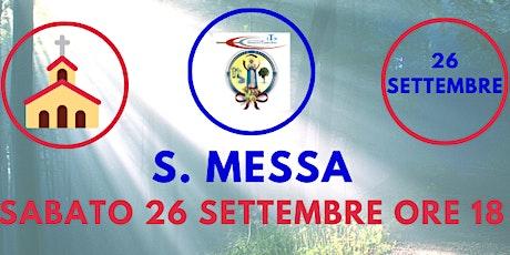 S. Messa SABATO 26 Settembre ore 18.00 biglietti