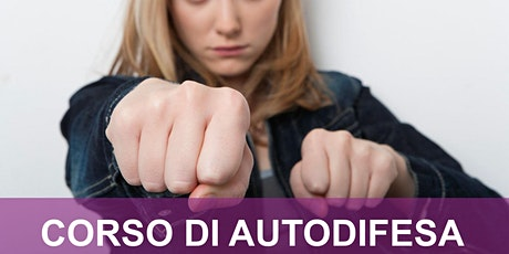 """CORSO DI AUTODIFESA """"DONNE SICURE"""" - Progetto Antera * GRATUITO biglietti"""