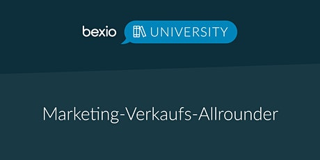 bexio University: Marketing-Verkaufs-Allrounder Tickets