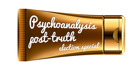 """Psychoanalysis """"Post-truth"""": US Election Special tickets"""