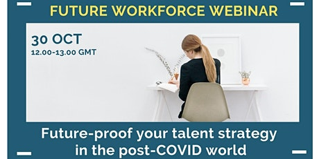 Future workforce webinar: future-proof your post-COVID talent strategy tickets