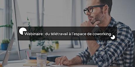 Webinaire : du télétravail à l'espace de coworking billets