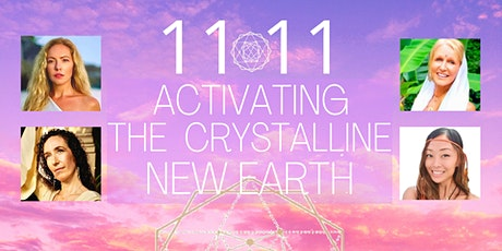 11:11 AGE OF LIGHT- ACTIVATING THE CRYSTALLINE NEW EARTH- Live Online tickets