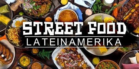 Street Food Lateinamerika Tickets