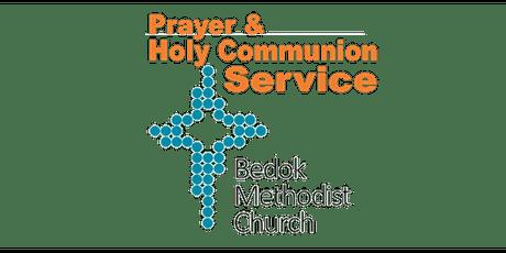 Bedok MC -11 Oct Prayer & Holy Communion Service (5pm) tickets