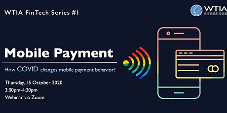 WTIA FinTech Webinar Series #1 - How COVID changes mobile payment behavior? tickets