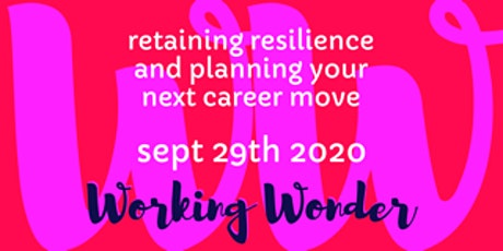 Retaining resilience & planning your next career move - Working Wonder tickets