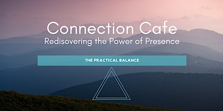 Connection Cafe: Rediscovering the Power of Presence tickets