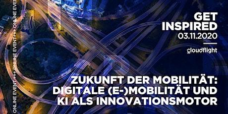 Zukunft der Mobilität: Digitale (E-)Mobilität und KI als Innovationsmotor Tickets