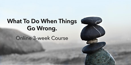 Online Meditation Series - What To Do When Things Go Wrong