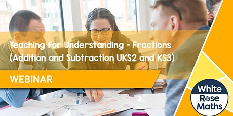 Teaching for Understanding - Fractions (Addition and Subtraction UKS2  KS3) tickets