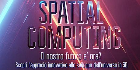 Spatial computing biglietti