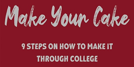 Make Your Cake - College Readiness Workshop tickets