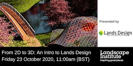 LI Webinar: From 2D to 3D: An introduction to Lands Design tickets