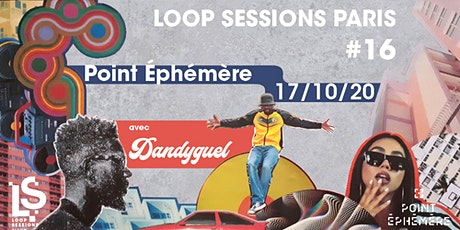 Loop Sessions Paris #16 ft. Dandyguel billets