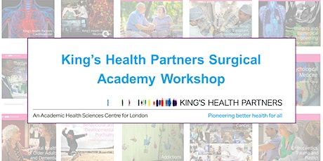 King's Health Partners Surgical Academy workshop tickets