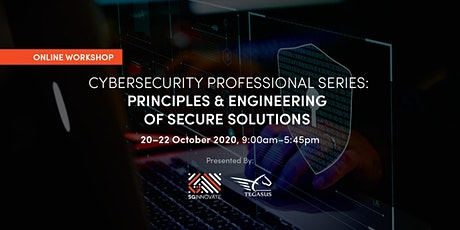 Principle and Engineering of Secure Solutions (20 Oct – 22 Oct 2020) tickets