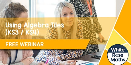 **FREE WEBINAR** Using Algebra Tiles (Secondary) 19.10.20 tickets