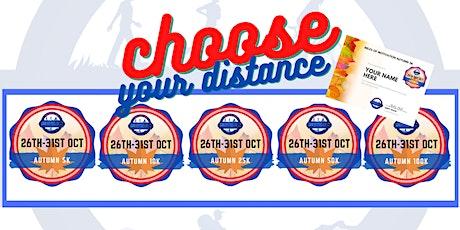 Choose Your Distance - Autumn 5K - 100K - Walk | Run | Hike | Bike tickets