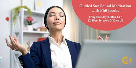 Guided Sun Sound Meditation with Phil Jacobs every Thursday* tickets