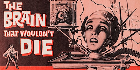 THE BRAIN THAT WOULDN'T DIE  (Wed Oct 14- 7:30pm) tickets