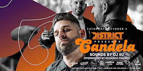 Candela Feat. DJ EU + DJ Eduardo Franco tickets