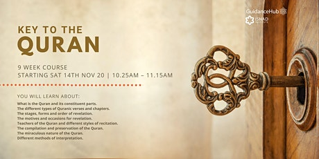 Key to the Quran - (Every Sat from 14th Nov | 9 Weeks | 10:25AM) tickets