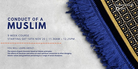 Conduct of a Muslim - (Every Sat from 14th Nov | 9 Weeks | 11:30AM) tickets