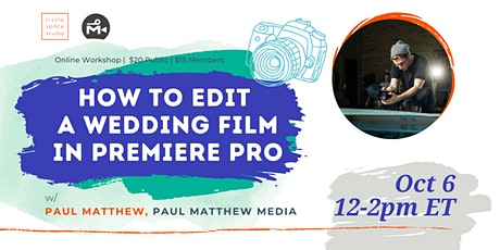 How to Edit a Wedding Film in Premiere Pro with Paul Matthew tickets