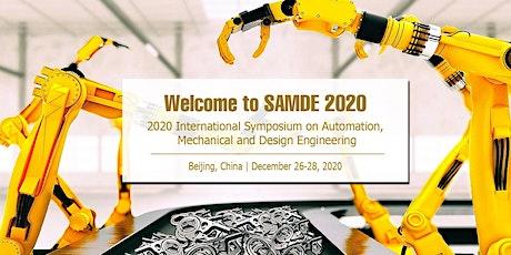 Symposium on Automation, Mechanical and Design Engineering (SAMDE 2020) tickets