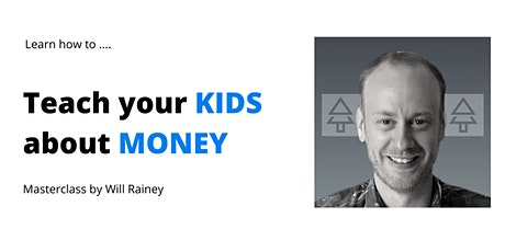 Maji Masterclass: How to teach your kids about money with Will Rainey tickets