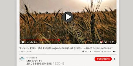 LOS NO EVENTOS: Eventos agropecuarios digitales. Rescátate de lo simbólico. tickets