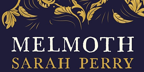 Melmoth's Afterlives, Book Group 3: Sarah Perry's Melmoth (2018)