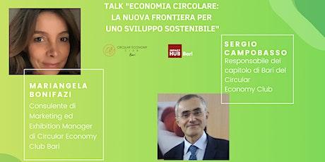 """Talk """"Economia circolare: la nuova frontiera per uno sviluppo sostenibile"""" biglietti"""