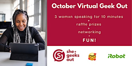 She+ Geeks Out: October Virtual Geek Out Sponsored by iRobot tickets