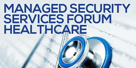 Managed Security Services Forum Healthcare tickets