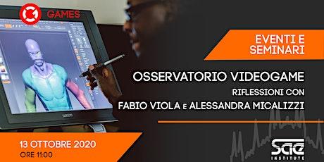 Osservatorio Videogame: riflessioni con Fabio Viola e Alessandra Micalizzi biglietti