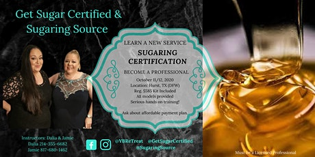 Advanced 2 Day Body Sugaring Certification ~ DFW, Texas October 11&12, 2020 tickets
