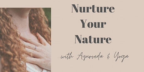 Nurture Your Nature - with Ayurveda & Yoga tickets