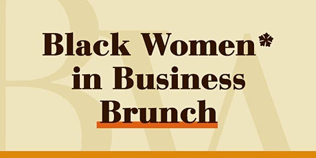 Black Women* in Business Brunch #1 Tickets