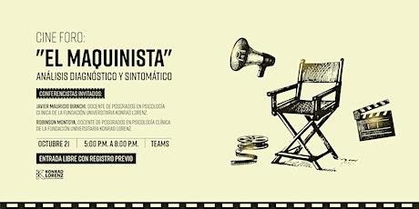 """Cine Foro: """"El Maquinista"""" Análisis Diagnóstico y Sintomático entradas"""
