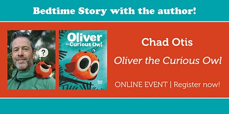 """Bedtime Story with the author: Chad Otis reads """"Oliver the Curious Owl"""" tickets"""