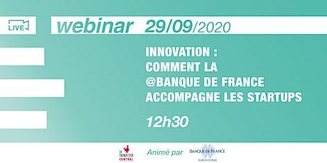 [Webinar] Innovation : comment la @BanquedeFrance accompagne les startups billets