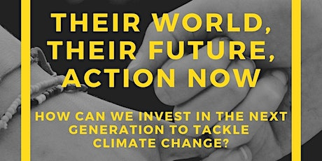 THEIR WORLD, THEIR FUTURE, ACTION NOW: How can we invest in the youth? tickets